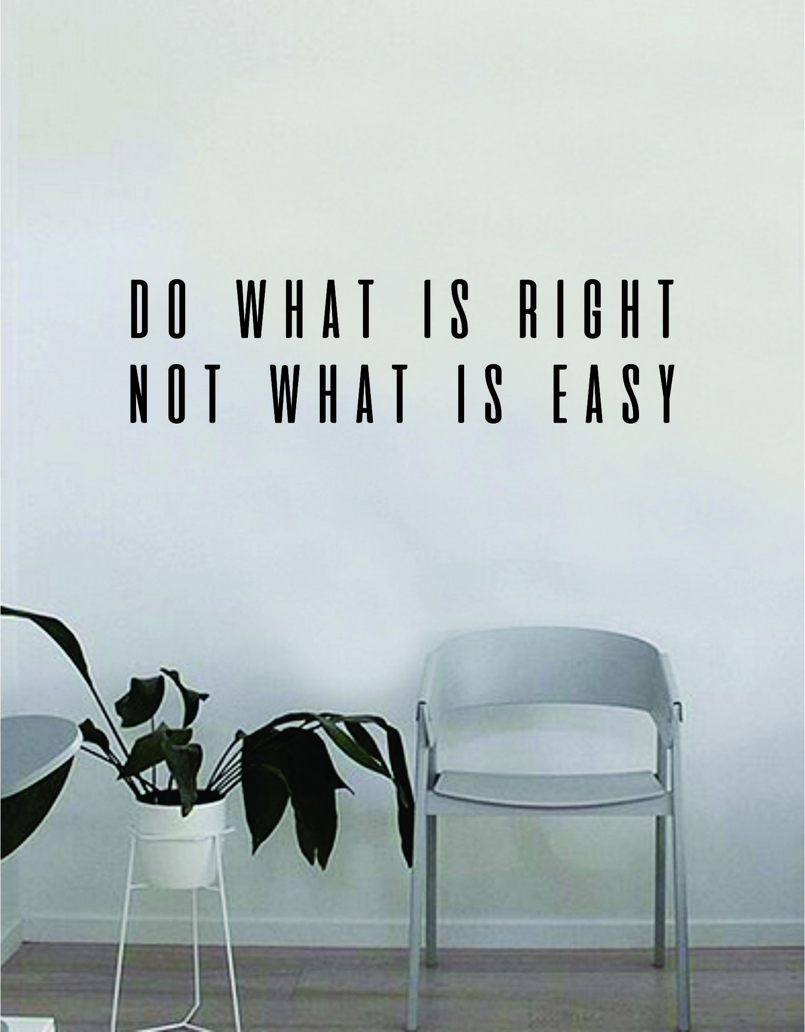 Do What is Right Not What is Easy Quote Wall Decal Art Vinyl Sticker Home Decor Decoration Living Room Bedroom Inspirational Motivational Teen - green