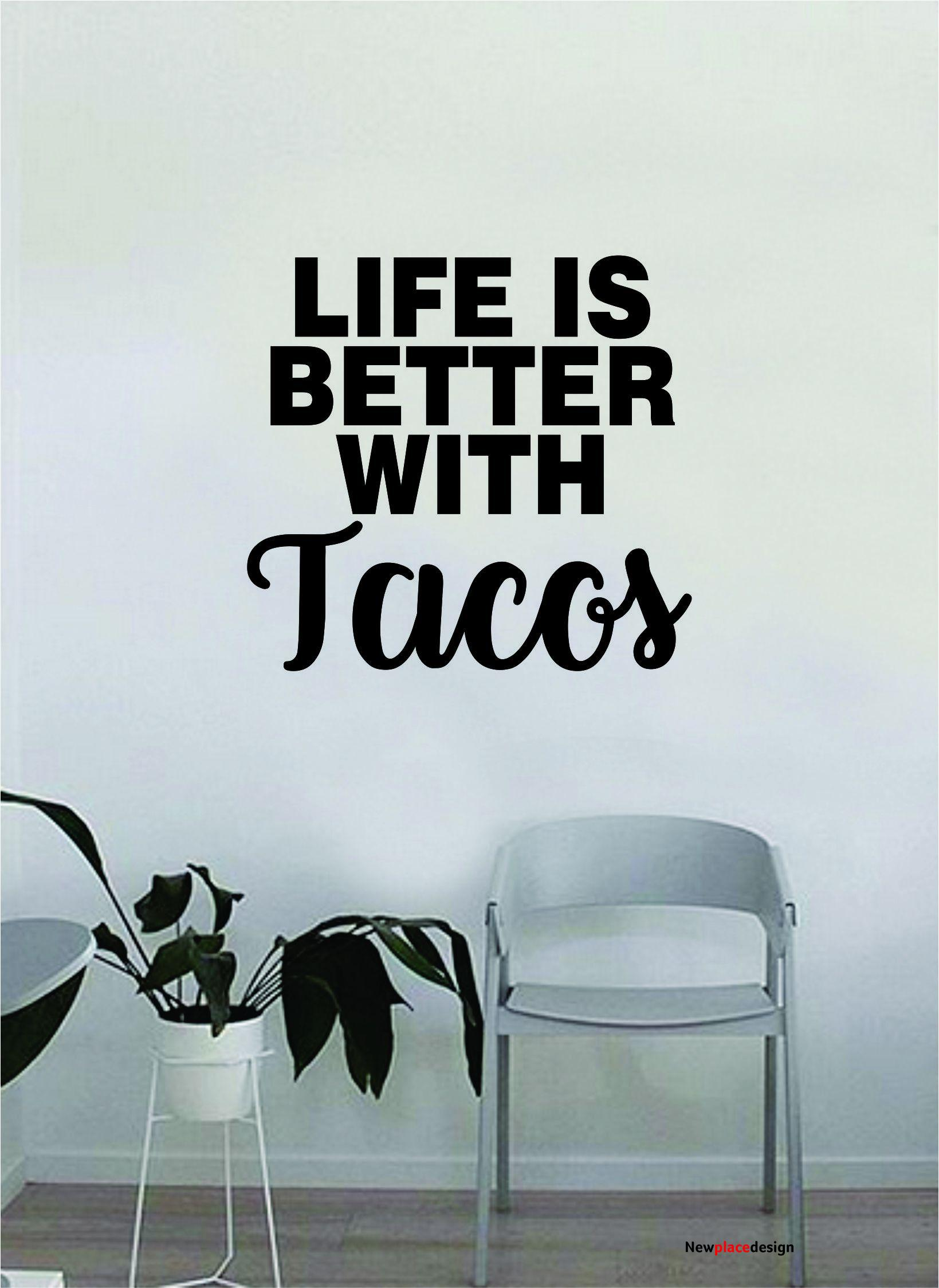 Life is Better with Tacos Quote Wall Decal Sticker Bedroom Home Room Art Vinyl Inspirational Decor Funny Teen Mexican Food - white