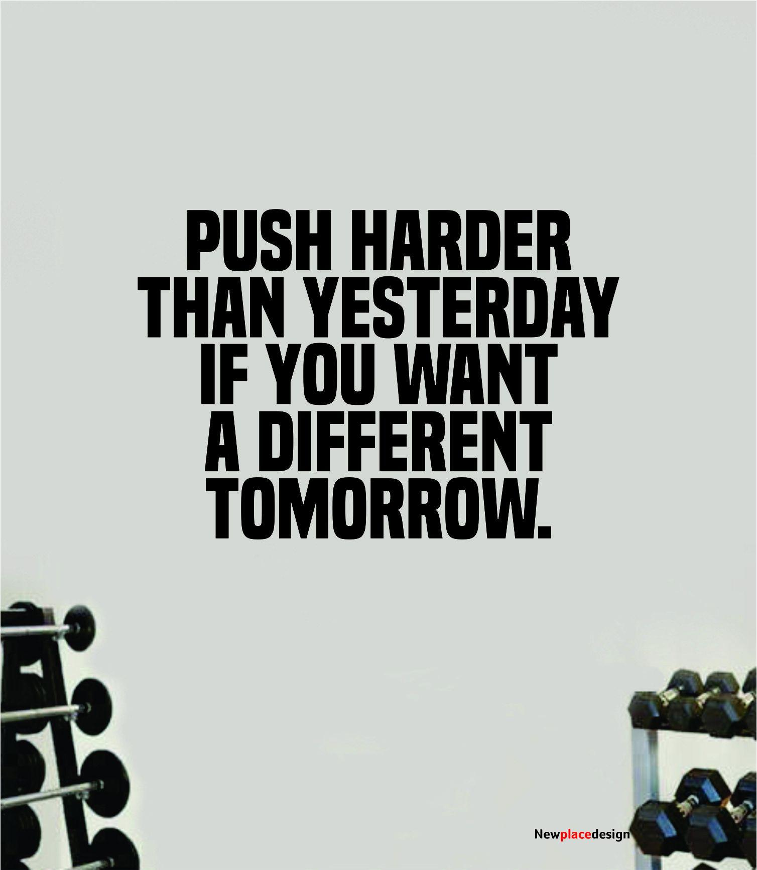 Push Harder than Yesterday V2 Wall Decal Home Decor Bedroom Room Vinyl Sticker Art Teen Work Out Quote Gym Girls Train Fitness Lift Strong Inspirational Motivational Health - grey