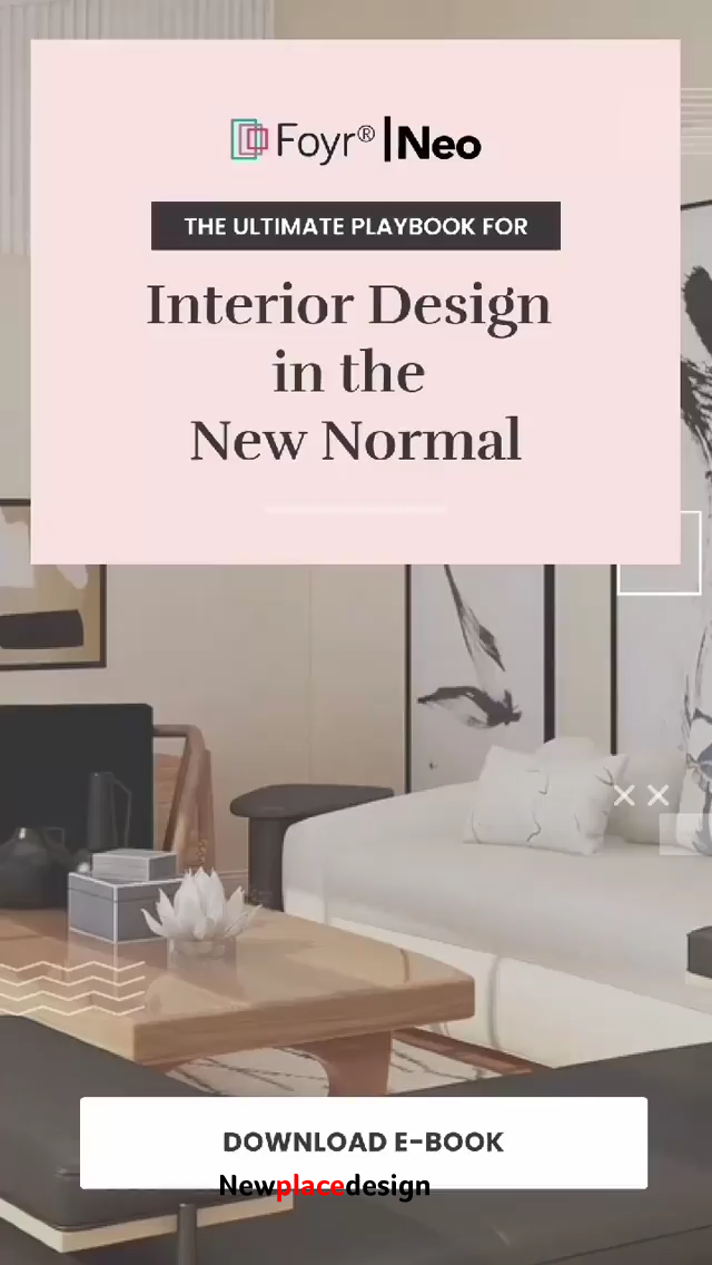 The Ultimate Playbook for Interior Design in the New Normal!
